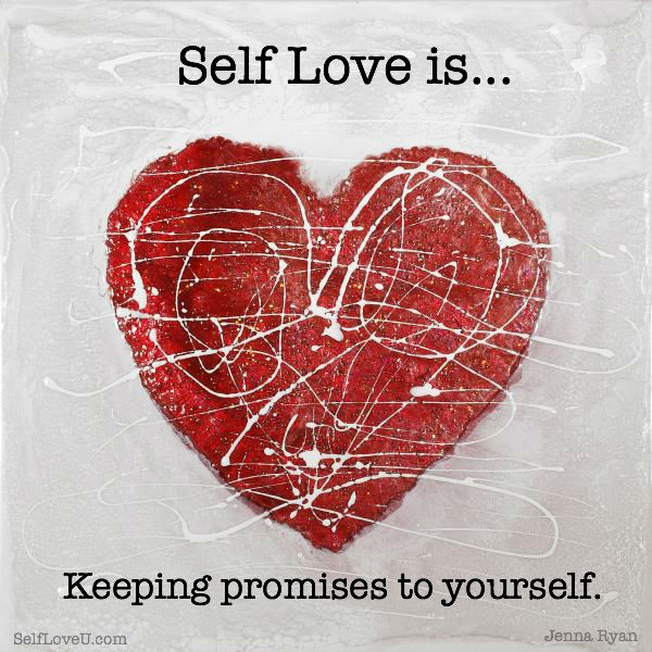 Self love is keeping promises to yourself