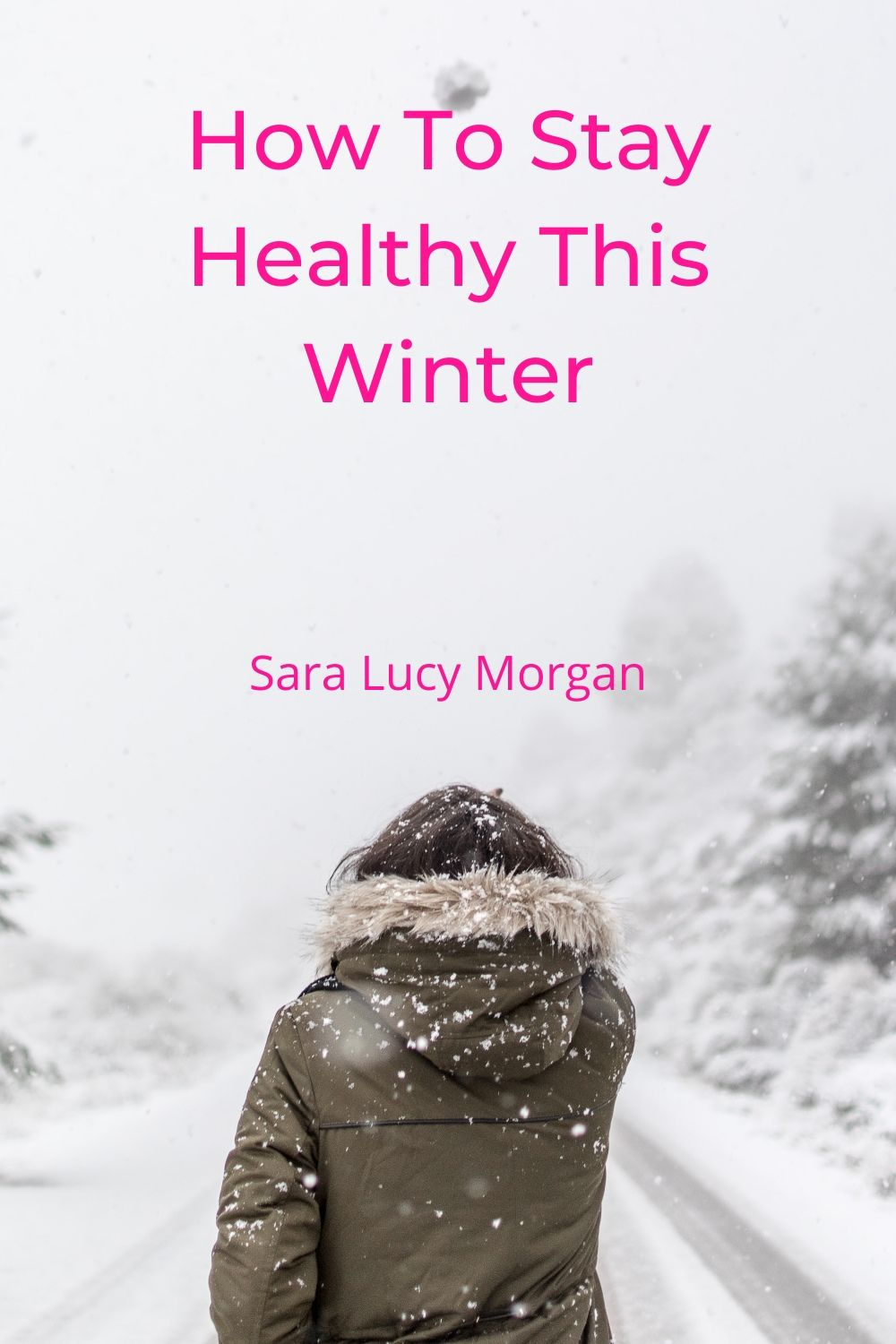 How to stay healthy this winter - girl walking in the snow.