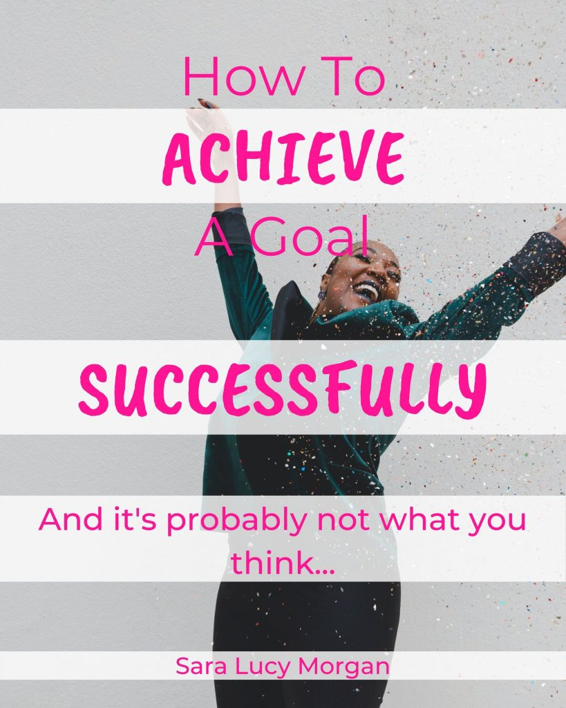 How to achieve a goal successfully