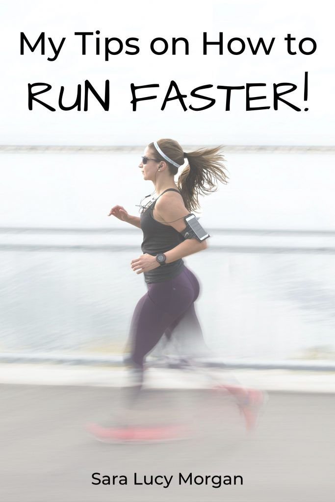 My tips on how to run faster